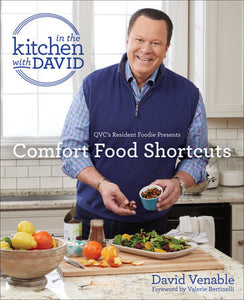 "Comfort Food Shortcuts: An ""In the Kitchen with David"" Cookbook"