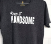 Keep It Handsome Tee
