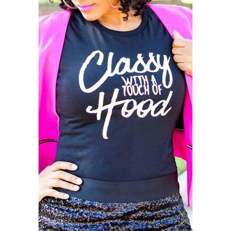 Classy with a touch of Hood (tee)