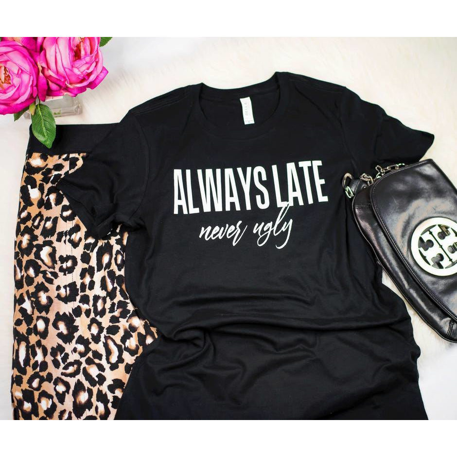 Always Late Tee