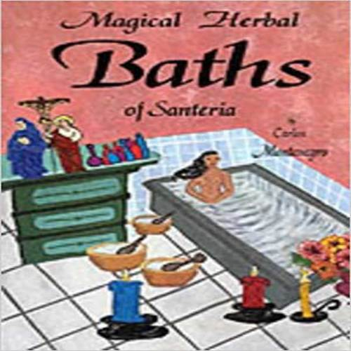 Magical Herbal Baths of Santeria by Carlos Montenegro