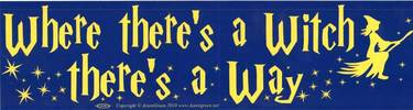 Where there's a witch there's a way - Bumper Sticker