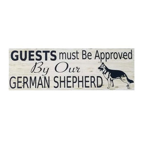Guests Must Be Approved By Our German Shepherd Sign Metal Sign German Shepherd Shop Plaque Sign