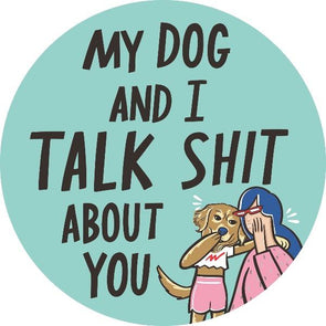 My Dog And I Talk About You - Car Magnet Stickers German Shepherd Shop