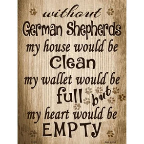 Without German Shepherds My House Would Be Clean Metal Parking Sign Accessories German Shepherd Shop