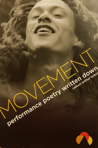 Movement: Performance Poetry Written Down by Callum Arthur Brazzo