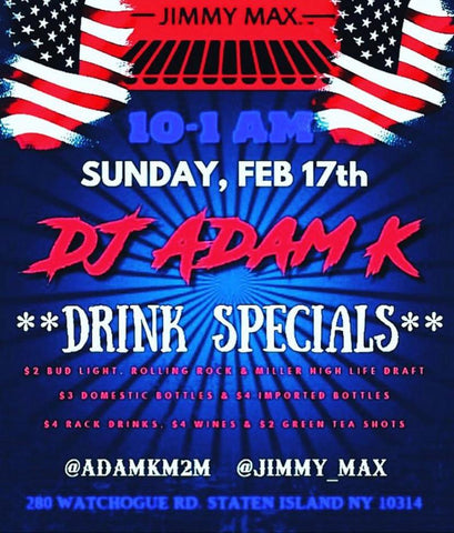 DJ Adam K - Jimmy Max - Sunday February 17th, 2019
