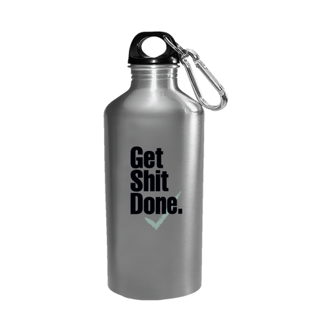 Get Shit Done - Water Bottle Stainless