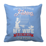 Limited Edition -After All These Years Of Fishing My Wife is Still My Best Catch- front
