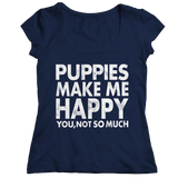 Limited Edition - Puppies Makes Me Happy You, Not So Much