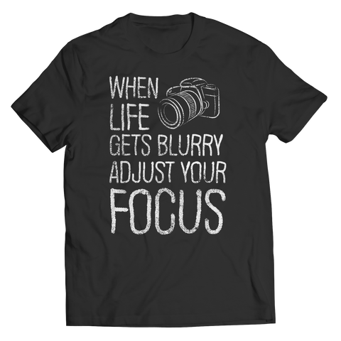 Limited Edition - When Life Gets Blurry Adjust Your Focus