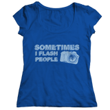 Limited Edition - Sometimes I Flash People