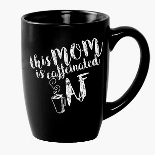 This Mom is Caffeinated AF Mug