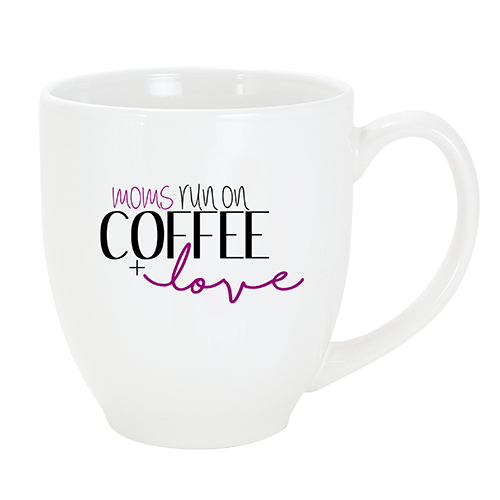 Moms Run on Coffee + Love Mug