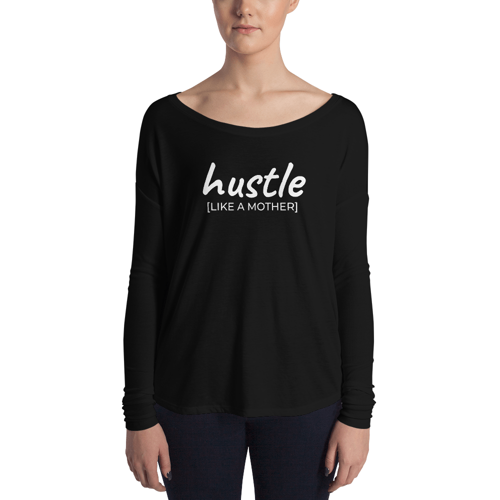 Hustle Like a Mother Long Sleeve