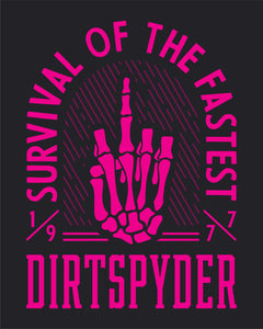 DIRTSPYDER SURVIVAL OF THE FASTEST TEE BLACK OR CHARCOAL GRAY