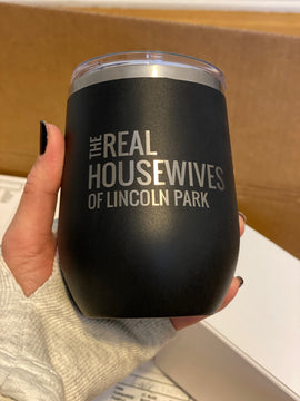 Real Housewives of Lincoln Park Wine Tumbler with top