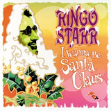 STARR, RINGO I Wanna be Santa Claus [2017] Vinyl press of 1999 Xmas album! SEALED, NEW
