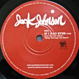 "JOHNSON, JACK ""If I Had Eyes""/""Let It Be Sung"" [2008] 7"" single Mint- LIKE NEW"