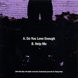 "WYN, NIA ""Do You Love Enough""/""Help Me"" [2018] limited edition 7"" single NEW"