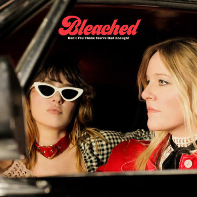 BLEACHED Don't You Think You've Had Enough? [2019] *indie exclusive* Opaque Cream vinyl SEALED, NEW