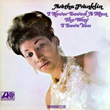 FRANKLIN, ARETHA I Never Loved a Man the Way That I Love You [2013] MONO reissue 180g SEALED, NEW