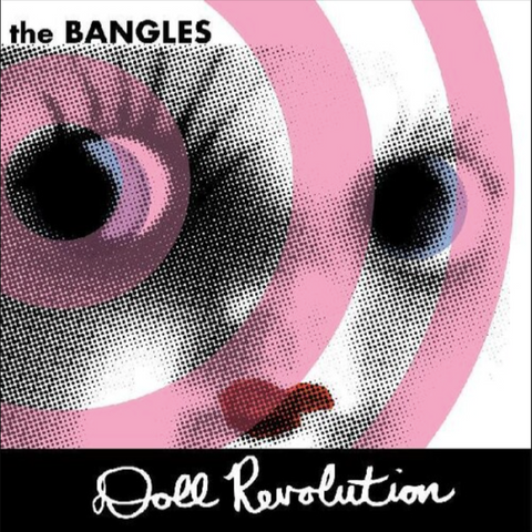 BANGLES (street date 4/2) Doll Revolution [2021] Limited edition WHITE vinyl NEW