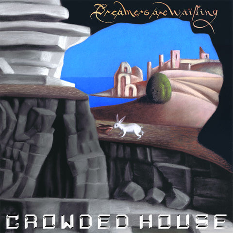 CROWDED HOUSE (street date: 6/4) Dreamers Are Waiting [2021] NEW