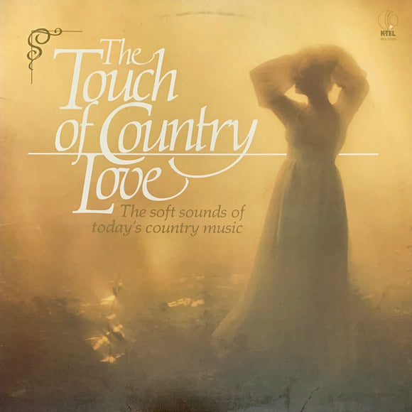 K-TEL'S The TOUCH OF COUNTRY LOVE Various Artists [1980] Very Good cond USED
