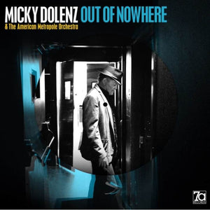 DOLENZ, MICKY & THE AMERICAN METROPOLE ORCHESTRA Out of Nowhere [2017] limited edition picture disc NEW
