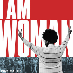 "PINK MARTINI ""I Am Woman""/""Exodus"" [2018] 7"" Single SEALED, NEW"