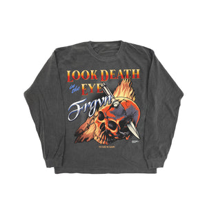 """Look Death in the Eye"" Long Sleeve T-Shirt"