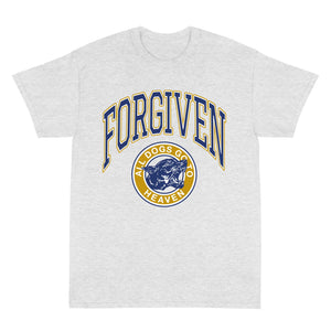 "Forgiven  ""All Dogs Go To Heaven"" T-Shirt"