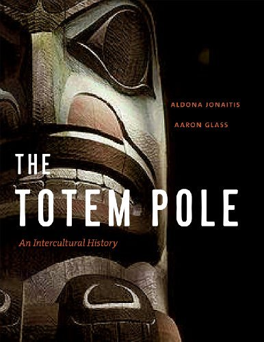 The Totem Pole: An Intercultural History