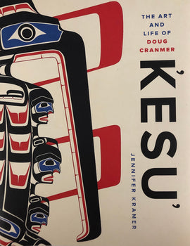 The Art and Life of Doug Cranmer: Kesu'