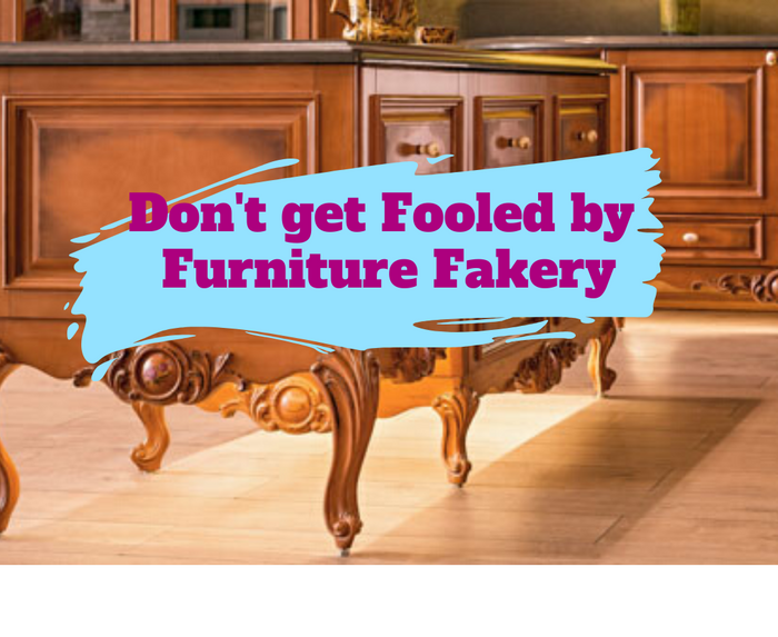 Furniture Fakery and other cautionary tales