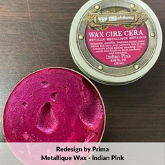 Redesign with Prima Metallique Wax - Indian Pink - Tanglewood Works