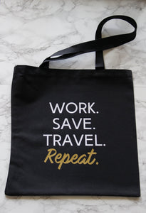 Work. Save. Travel. Repeat Tote Bag