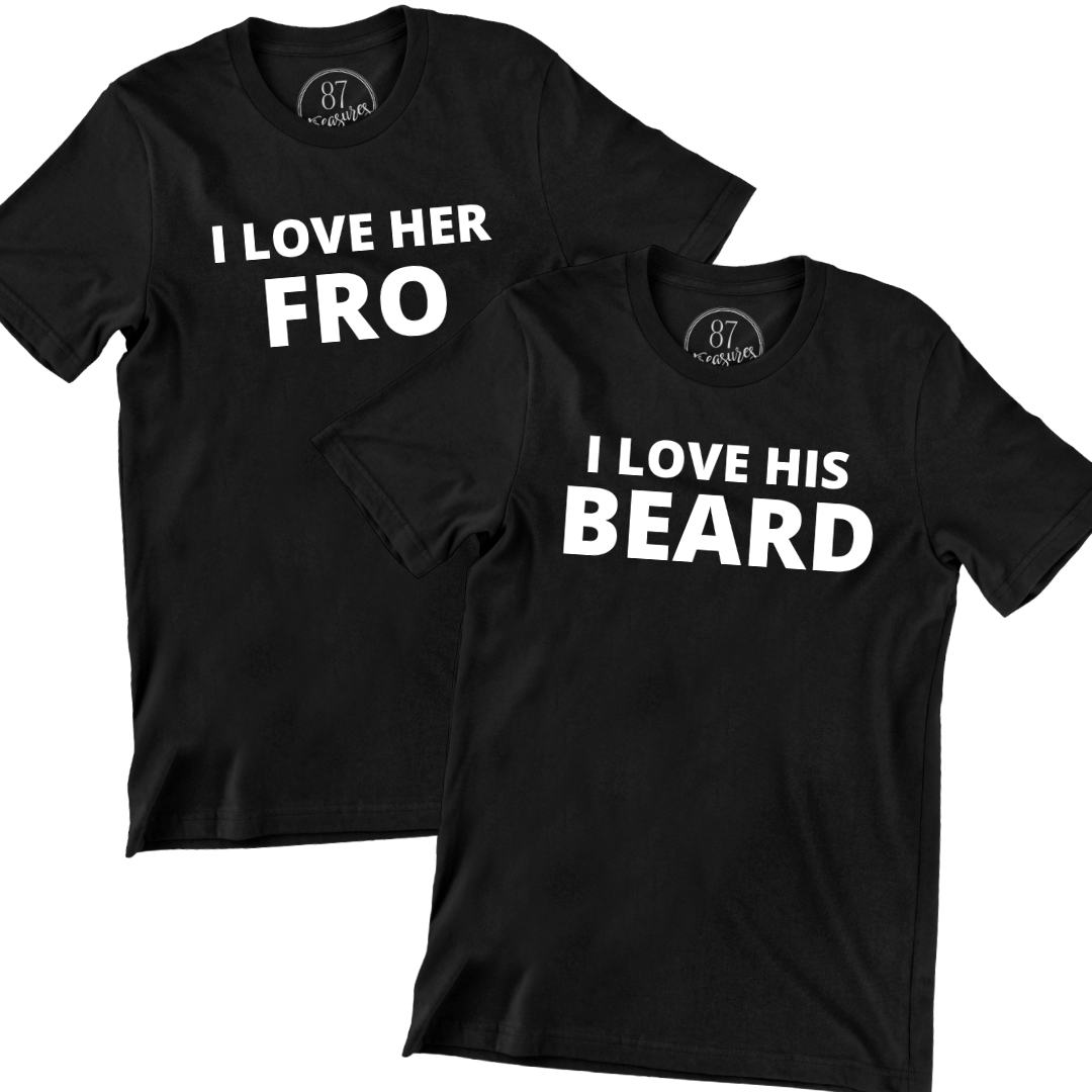 87 Treasures Black his and her shirts I love his beard I love her fro