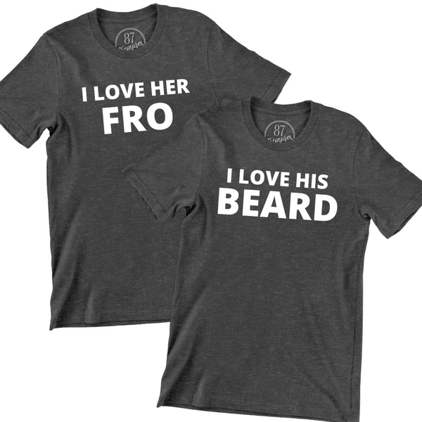87 Treasures Grey his and her shirts I love his beard I love her fro