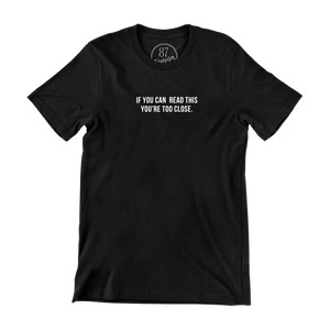Black 87 Treasures If you can read this you're too close crew neck t shirt