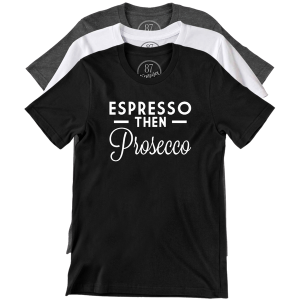 87 Treasures Prosecco then Espresso crew neck t shirt