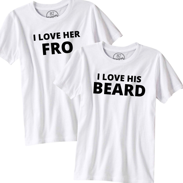 87 Treasures white his and her shirts I love his beard I love her fro