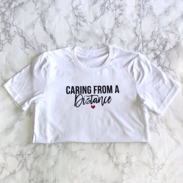 Caring from a distance T-shirt