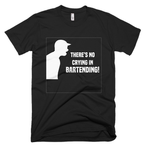 There's No Crying in Bartending T-Shirt