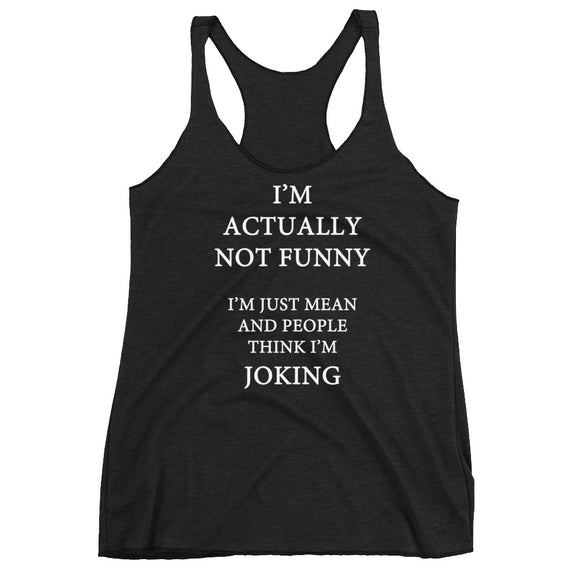 I'm Actually Not Funny Women's Racerback Tank