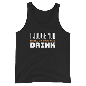 I Judge You Based on What You Drink Unisex Tank Top
