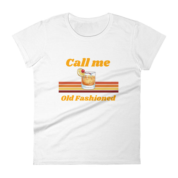 Call Me Old Fashioned Women's Short Sleeve T-Shirt