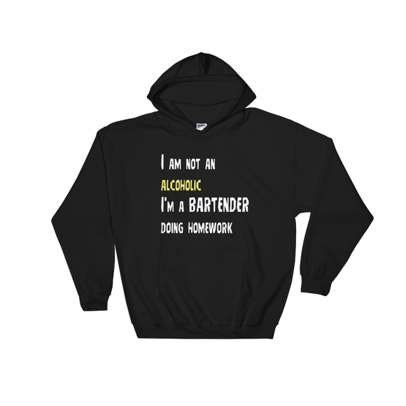 I'm Not an Alcoholic I'm a Bartender Doing Homework Hoodie
