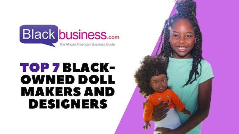 Featured on BlackBusiness.com As Top 7 Black-Owned Doll Makers and Designers